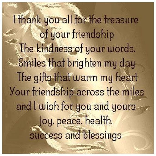 Sayings About Kindness And Friendship : I thank you all for the treasure of your friendship