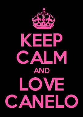 KEEP CALM AND LOVE CANELO