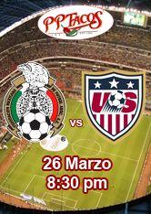 México vs USA - 26 de marzo - 8:30 pm