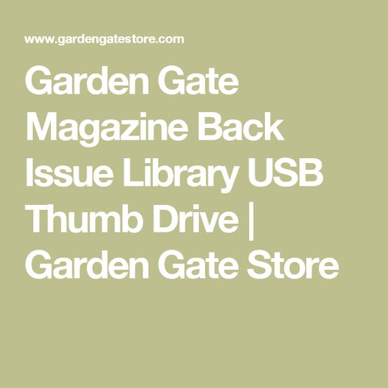 Garden Gate Magazine Back Issue Library USB Thumb Drive Garden