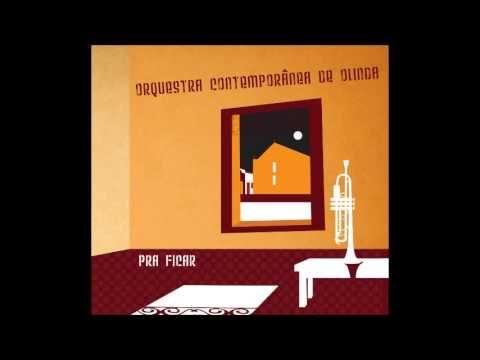 Orquestra Contemporânea de Olinda - Pra ficar - Album Completo - YouTube