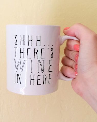 shhh...there's wine in here - perfect coffee cup for mom