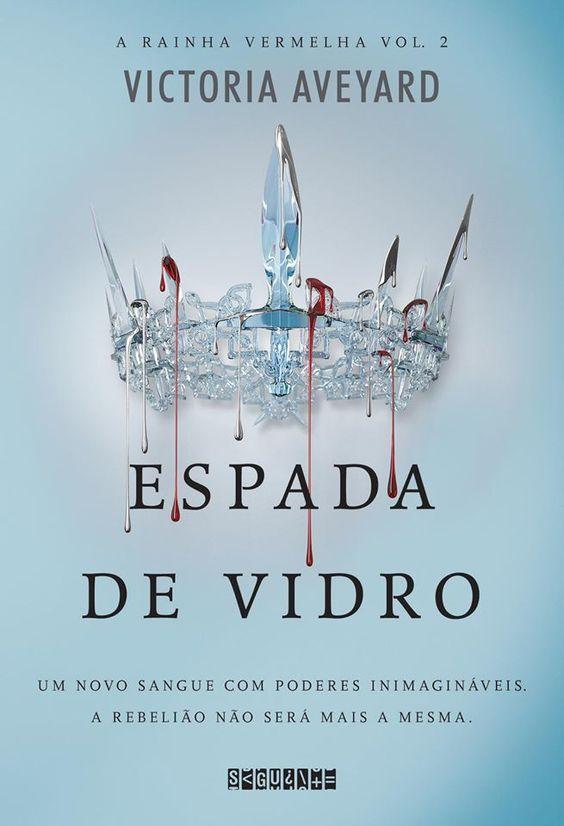 Leitura em Contexto: Divulgada capa A Espada de Vidro, continuação de A Rainha Vermelha- Victoria Aveyard: