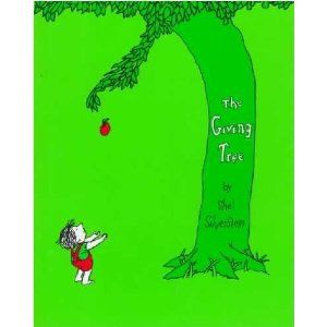 The Giving Tree [Shel Silverstein] -  One of my all time favorite books even today.