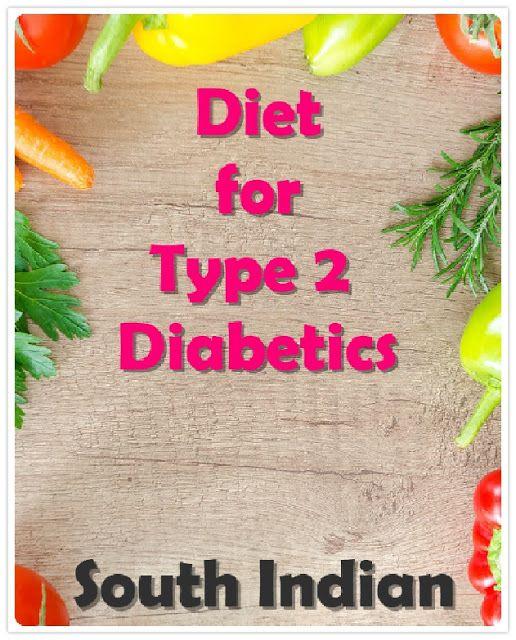 Diet Chart For Type 2 Diabetes South Indian Diabetic Diet Food