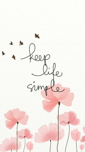 Keep Life Simple Inspirational Quote Simple Quotes Positive Quotes Wallpaper Quotes