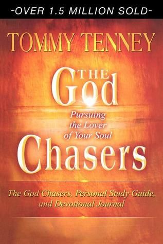 Pdf Download The God Chasers Pursuing The Lover Of Your Soul By Tommy Tenney Free Epub Spirituality Books Book Addict Free Reading
