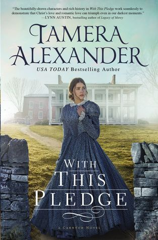 With This Pledge (Carnton, #1) by Tamera Alexander | Goodreads