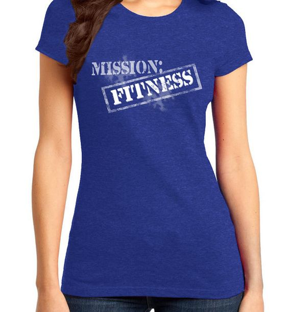 Mission Fitness 1 Ladies Fitted Tshirt by TexasPrintSolutions  fitness tshirt workout motivation