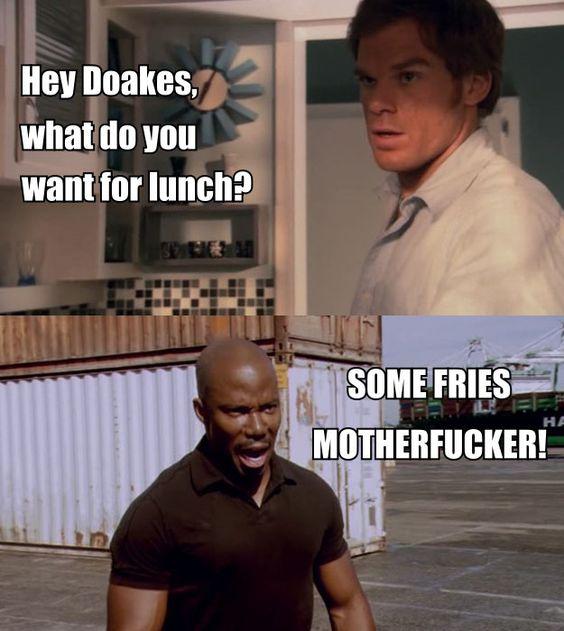 Doakes Meme Dexter With Images Dexter Quotes Dexter Memes Dexter Morgan