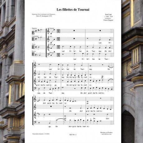 Jean LUPI : les fillettes de Tournai - chanson de la Renaissance flamande pour choeur à 4 voix mixtes publiée aux Editions Musiques en Flandres - référence MeF 501 - 8 pages