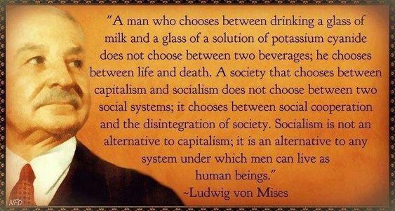 Socialism kills Ludwig von Mises Lew Rockwell Murray Rothbard Entrepreneurship Capital Commerce Free Trade Laissez-faire http://www.divineeconomytheory.com/