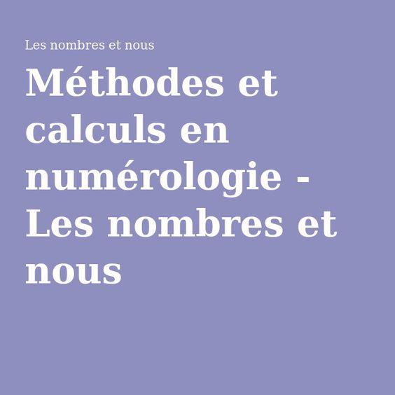 Méthodes et calculs en numérologie - Les nombres et nous