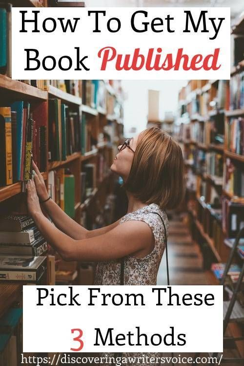 How To Get My Book Published Choose From 3 Methods Book Publishing Starting A Book Genre Of Books