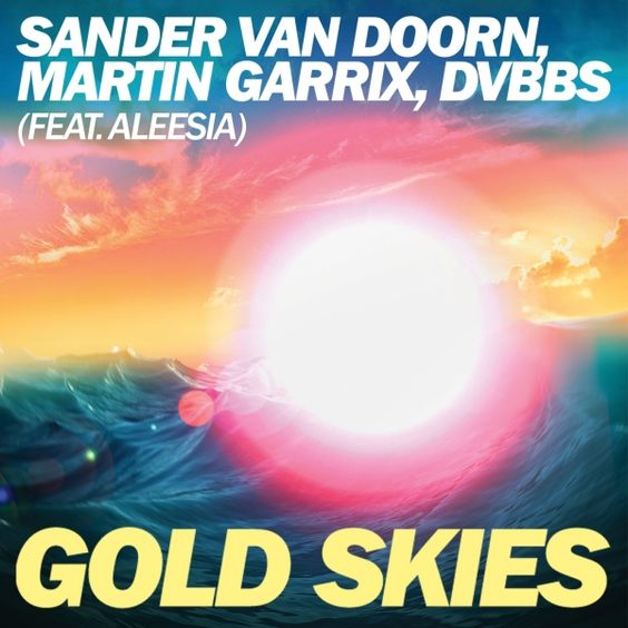 Sander Van Doorn, Martin Garrix, DVBBS, Aleesia – Gold Skies (single cover art)