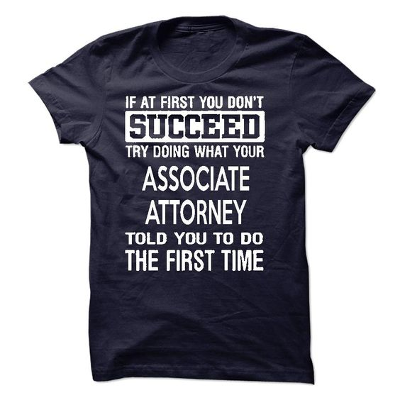 Associate Attorney T-Shirt T Shirt, Hoodie, Sweatshirt. Check price ==► http://www.sunshirts.xyz/?p=143461