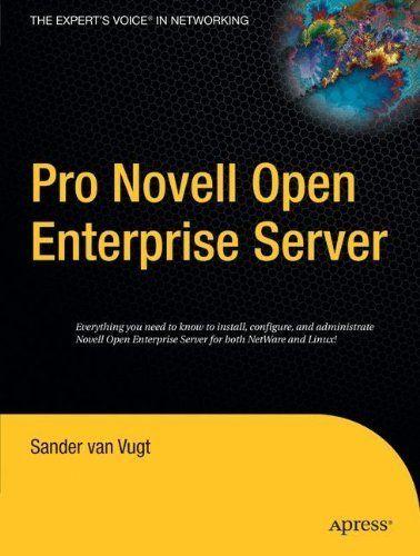 Pro Novell Open Enterprise Server by Sander van Vugt. $33.32. Author: Sander van Vugt. 807 pages. Publisher: Apress; 1 edition (July 28, 2005)