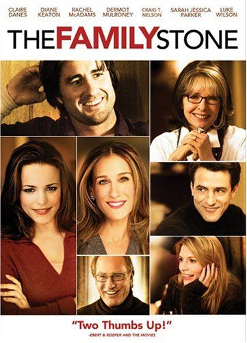 The Family Stone - I laugh and cry every time I watch it. It is such a great story about the bonds of love and family and how they intertwine. I just love this movie.:
