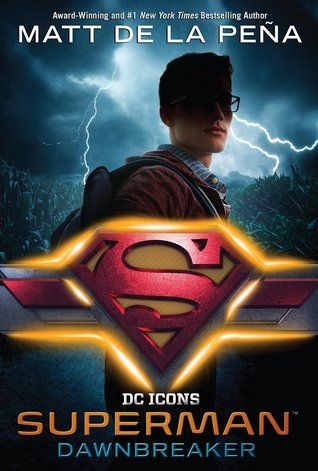 Superman: Dawnbreaker (DC Icons, #4) by Matt de la Pena | Goodreads