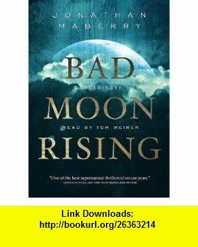 Bad Moon Rising (Playaway Adult Fiction) (9781441794277) Jonathan Maberry, Tom Weiner , ISBN-10: 1441794271  , ISBN-13: 978-1441794277 ,  , tutorials , pdf , ebook , torrent , downloads , rapidshare , filesonic , hotfile , megaupload , fileserve