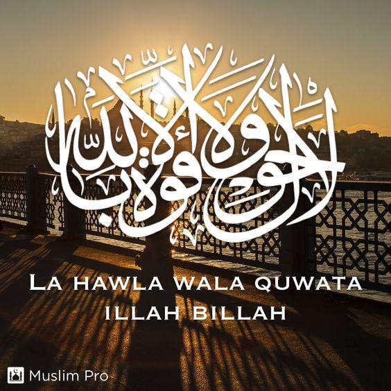"La hawla wala quwata illah billah #muslimpro Optional(""http://www.muslimpro.com/invite/F4M1MP"")"