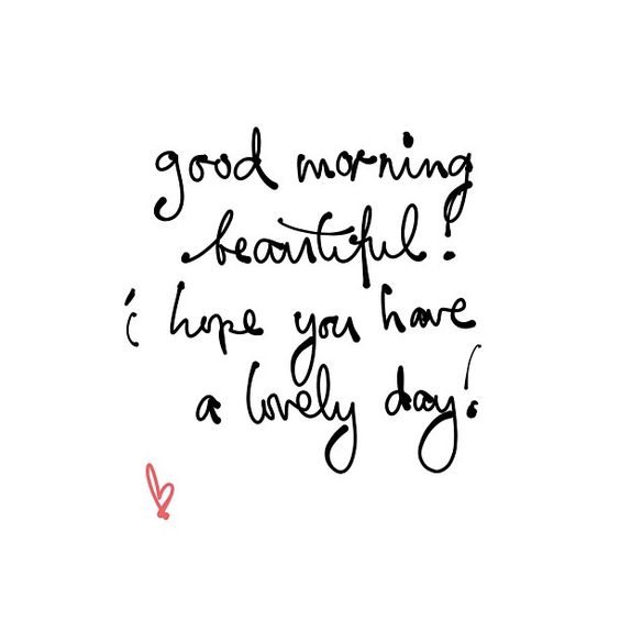 Good Morning Beautiful Hope You Have A Great Day : Beautiful last night and i love on pinterest