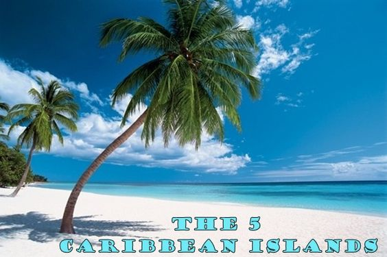 THE 5: Caribbean Islands