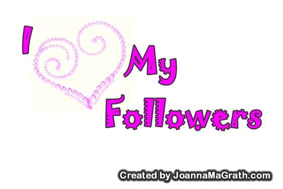 I L.O.V.E. My Pinterest Followers Created by Joanna MaGrath @ http://www.JoannaMaGrath.com