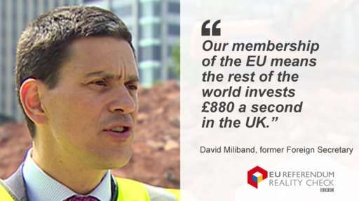 "Remain - David Miliband saying: ""Our membership of the EU means the rest of the world invests £880 a second in the UK.""  #Remain"