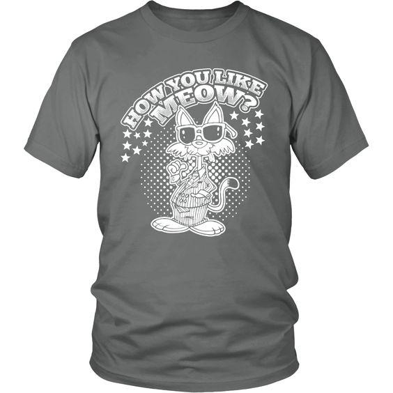 How You Like Meow White Unisex Cat T-Shirt