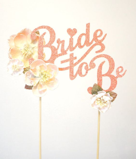 pretty 'bride to be' cake topper