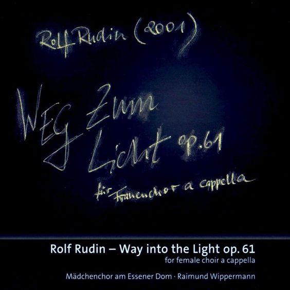 Rolf Rudin: Weg Zum Licht, für Frauenchor a cappella, Op. 61