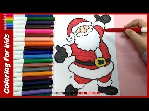 Santa Coloring Pages For Toddlers Christmas Coloring Video From Coloring Pages Shosh Channel Youtube In 2020 Santa Coloring Pages Christmas Colors Toddler Christmas