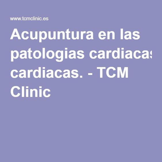 Acupuntura en las patologias cardiacas. - TCM Clinic