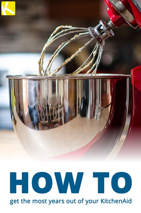 5 tips to keep your kitchenaid in tip top shape :)