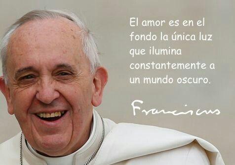 El Amor Mensajes Del Papa Francisco Papa Francisco Frases Oraciones Del Papa Francisco