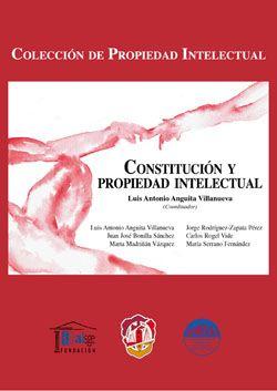 Constitución y propiedad intelectual / Anguita Villanueva, Luis A. 2014