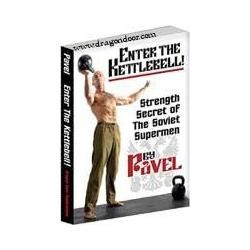 Enter the Kettlebell - Pavel Tsatouline - The ABSOLUTE best guide for those serious about getting the most from training with a kettlebell!