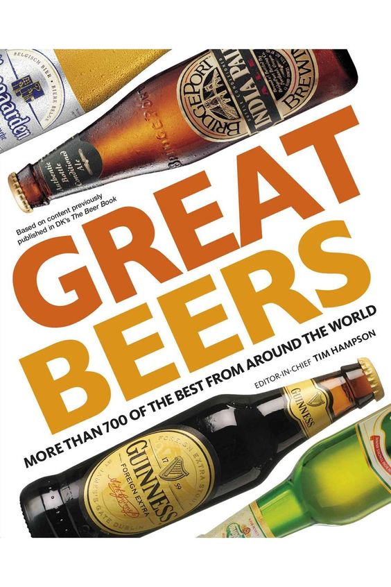 Book of Great Beers: 700 of the Best from Around the World