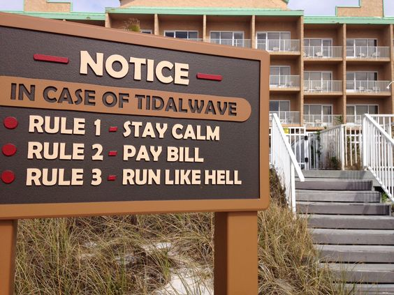In case of tidal wave.. Follow these rules.