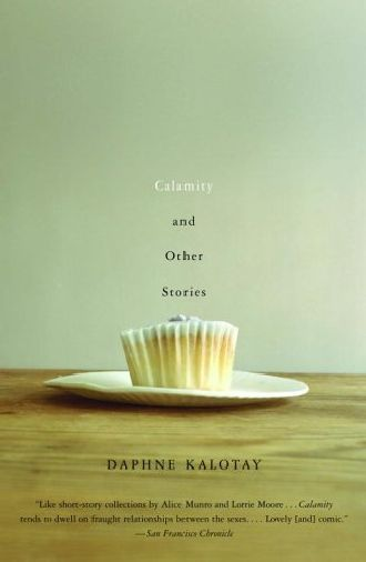 """""""Calamity and Other Stories"""" by Daphne Kalotay. Cover design by Kelly Blair."""