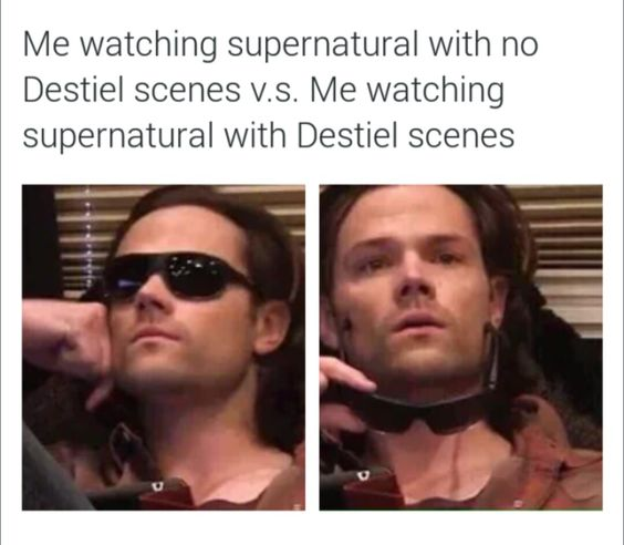 Supernatural with and without Destiel scenes.