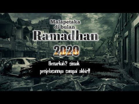 Malapetaka Di Pertengahan Ramadhan 2020 Simak Penjelasan