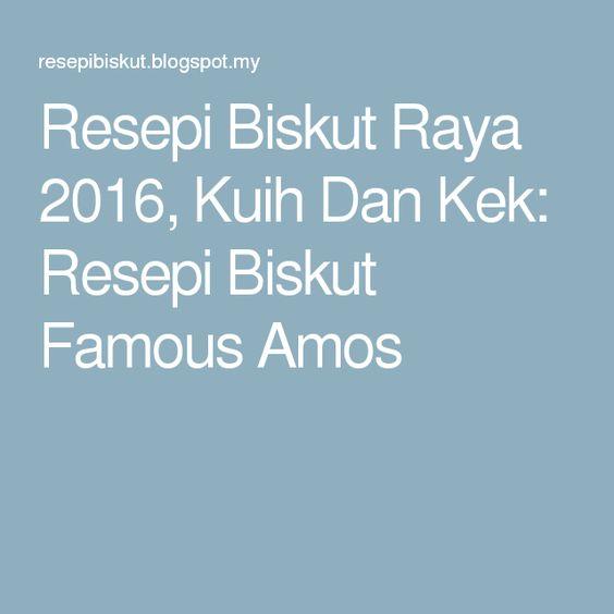 Resepi Biskut Raya 2016, Kuih Dan Kek: Resepi Biskut Famous Amos
