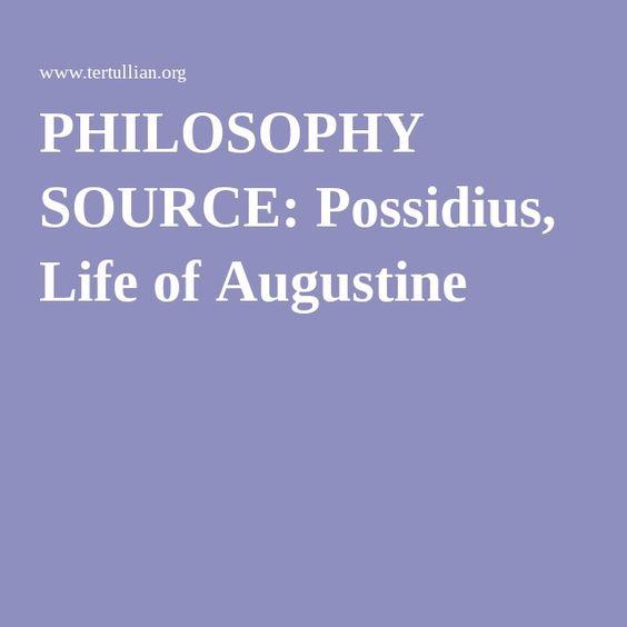 PHILOSOPHY SOURCE: Possidius, Life of Augustine