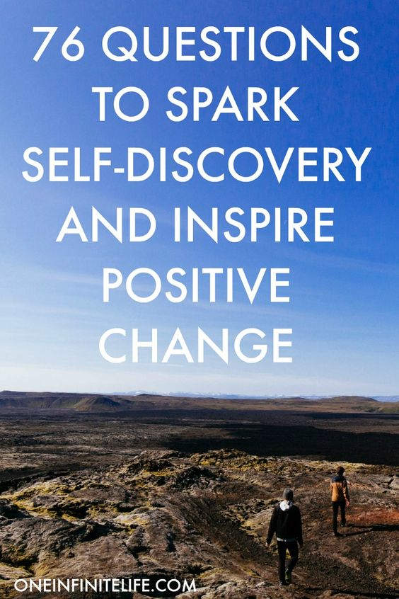 76 questions to self-discovery, inspire positive change, and make you stop and think about yourself and the way you're living life http://oneinfinitelife.com/questions-to-spark-self-discovery/
