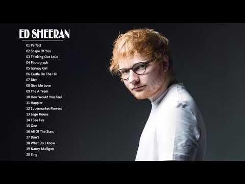 Ed Sheeran Greatest Hits Full Album 2018 Best Of Ed Sheeran