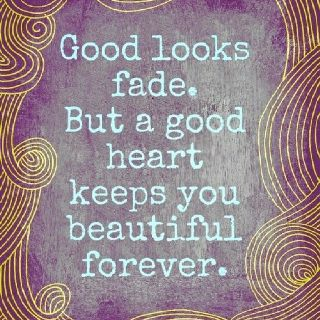 Have a good heart!