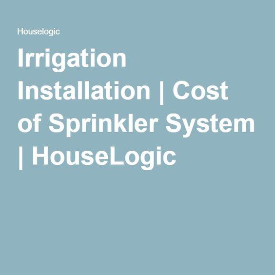 Irrigation Installation | Cost of Sprinkler System | HouseLogic