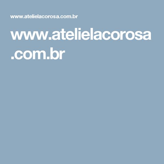 www.atelielacorosa.com.br